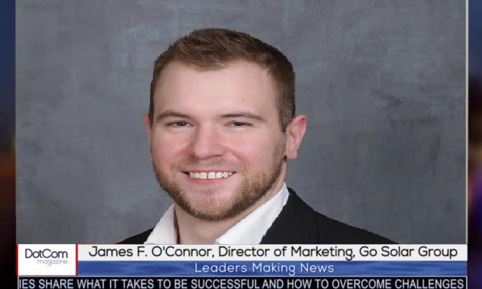 James F. O'Connor, Director of Marketing, Go Solar Group, A DotCom Magazine Exclusive Interview