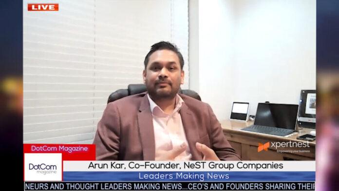 Arun Kar,Co-founder, NeST Group of Companies, DotCom Magazine Interview