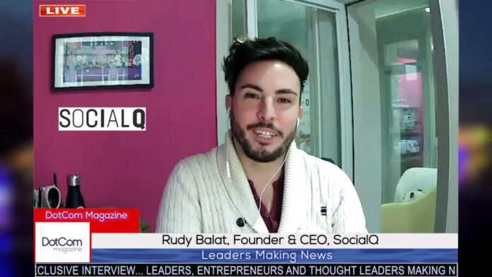 Rudy Balat, CEO, SocialQ, a DotCom Magazine Exclusive Interview