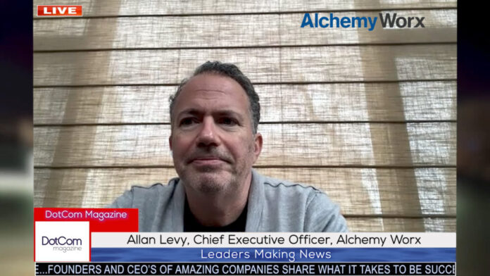 Allan Levy, Chief Executive Officer, Alchemy Worx, A DotCom Magazine Exclusive Interview