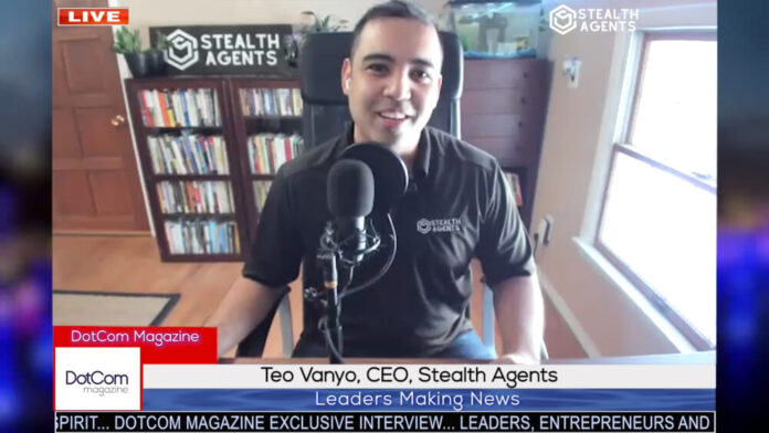 Teo Vanyo, CEO, Stealth Agents, A DotCom Magazine Exclusive Zoom Interview