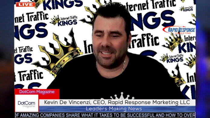 Kevin De Vincenzi CEO Rapid Response Marketing LLC, A DotCom Magazine Exclusive Interview