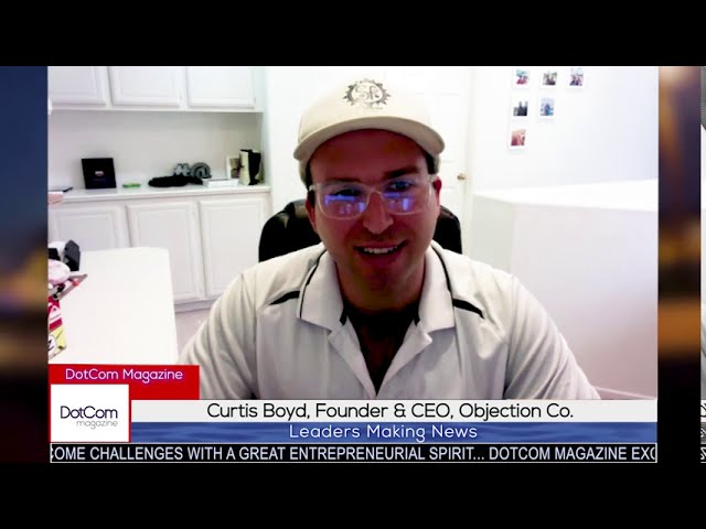 Curtis Boyd, Founder & CEO, Objection Co