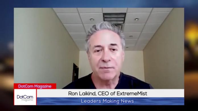 Ron Laikind, CEO of ExtremeMist