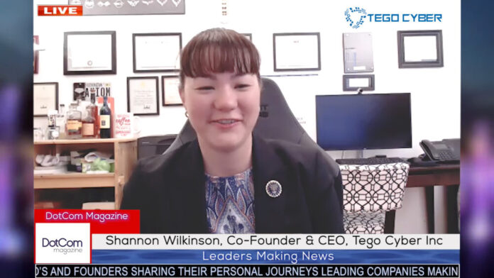 Shannon Wilkinson, Co-Founder & CEO, Tego Cyber Inc