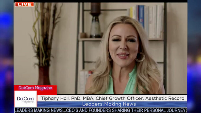Tiphany Hall, PhD, MBA, Chief Growth Officer,Aesthetic Record