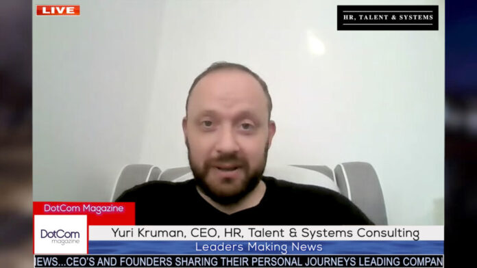 Yuri Kruman, CEO, HR, Talent & Systems Consulting