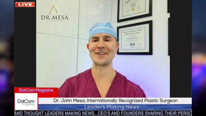 Dr. John Mesa, Internationally Recognized Plastic Surgeon
